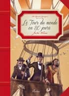 Le Tour du monde en 80 jours ebook by