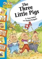 The Three Little Pigs - Hopscotch Fairy Tales eBook by Anne Walter, Daniel Postgate