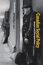 Canadian Social Policy - Issues and Perspectives ebook by Anne Westhues,Brian Wharf