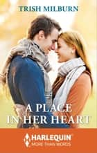 A Place in Her Heart ebook by Trish Milburn
