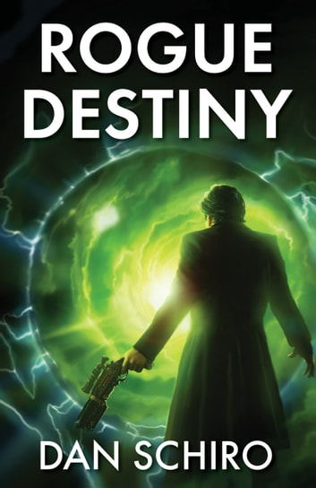 Rogue Destiny ebook by Dan Schiro