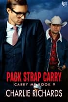 Pack Strap Carry ebook by Charlie Richards