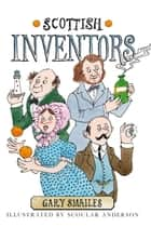 Scottish Inventors ebook by Gary Smailes, Scoular Anderson