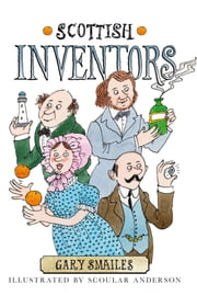 Scottish Inventors ebook by Gary Smailes,Scoular Anderson