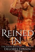 Reined In ebook by Delores Fossen