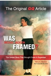 Was Michael Jackson Framed?: The Untold Story That Brought Down a Superstar - The Untold Story That Brought Down a Superstar ebook by Mary A. Fischer