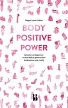 Body Positive Power ebook by Megan Jayne Crabbe, Crispijn Sleeboom