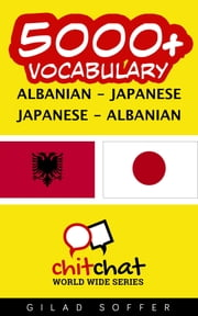 5000+ Vocabulary Albanian - Japanese ebook by Gilad Soffer