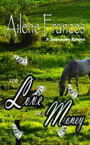 For Love or Money ebook by Ailene Frances