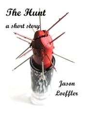 The Hunt ebook by Jason Loeffler