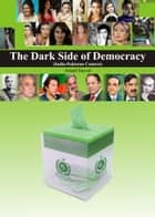 The Dark Side of Democracy (India-Pakistan Context) ebook by Amjed Jaaved