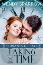 Taking Time ebook by Wendy Sparrow