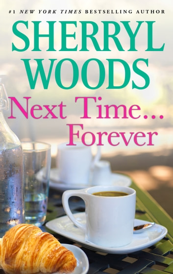 Next Time...Forever ebook by Sherryl Woods