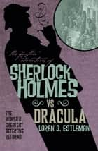 The Further Adventures of Sherlock Holmes: Sherlock Vs. Dracula ebook by Titan Books