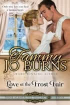 Love at the Frost Fair - Those Scandalous Taggarts, #4 ebook by