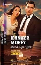 Special Ops Affair ebook by Jennifer Morey