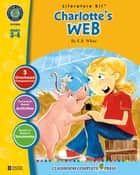 Charlotte's Web - Literature Kit Gr. 3-4 ebook by Brenda Rollins