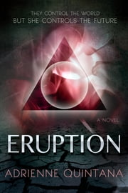 Eruption ebook by Adrienne Quintana