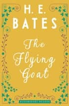 The Flying Goat ebook by H.E. Bates