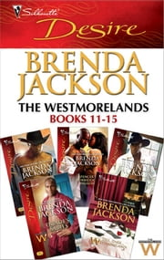 The Westmorelands books 11-15 - Spencer's Forbidden Passion\Taming Clint Westmoreland\Cole's Red-Hot Pursuit\Quade's Babies\Tall, Dark...Westmoreland! ebook by Brenda Jackson