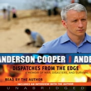 Dispatches from the Edge audiobook by Anderson Cooper
