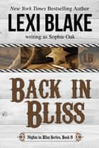 Back in Bliss ebook by Lexi Blake, Sophie Oak
