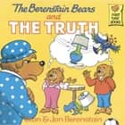 The Berenstain Bears and the Truth ebook by Stan Berenstain,Jan Berenstain