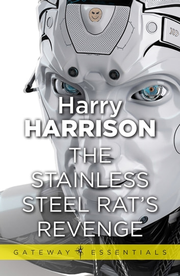The Stainless Steel Rat's Revenge - The Stainless Steel Rat Book 2 ebook by Harry Harrison