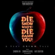 Die, Snow White! Die, Damn You! - A Very Grimm Tale audiobook by Yuri Rasovsky, Yuri Rasovsky, Yuri Rasovsky,...