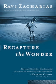 Recapture the Wonder - Experiencing God's Amazing Promise of Childlike Joy ebook by Ravi Zacharias
