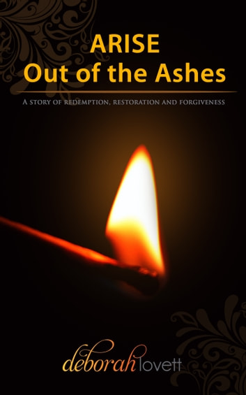 ARISE Out of the Ashes ebook by Deborah Lovett