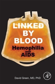 Linked by Blood: Hemophilia and AIDS ebook by David Green