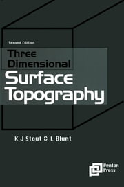 Three Dimensional Surface Topography ebook by Stout, Ken J