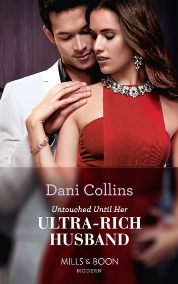 Untouched Until Her Ultra-Rich Husband (Mills & Boon Modern) ekitaplar by Dani Collins