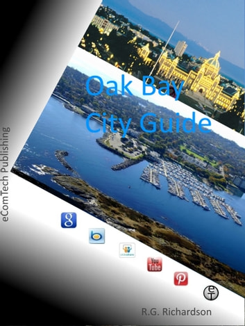 Oak Bay City Guide ebook by R.G. Richardson
