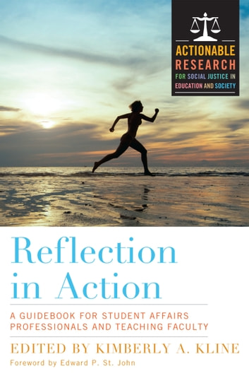 Reflection in Action - A Guidebook for Student Affairs Professionals and Teaching Faculty ebook by