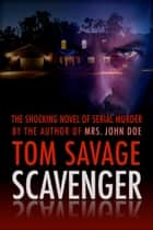 Scavenger ebook by Tom Savage