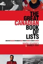 The Great Canadian Book of Lists ebook by Randy Ray, Mark Kearney