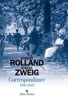 Correspondance 1910-1919 ebook by Romain Rolland, Stefan Zweig