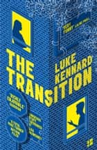 The Transition ebook by Luke Kennard