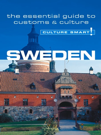 Sweden - Culture Smart! - The Essential Guide to Customs & Culture ebook by Charlotte J. DeWitt