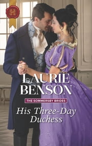 His Three-Day Duchess ebook by Laurie Benson