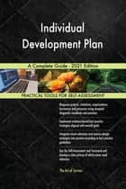 Individual Development Plan A Complete Guide - 2021 Edition ebook by Gerardus Blokdyk