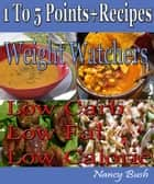 1 to 5 Points+ Recipes: Weight Watchers ebook by Nancy Bush