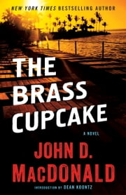The Brass Cupcake - A Novel ebook by John D. MacDonald, Dean Koontz