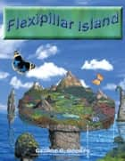 Flexipillar Island ebook by George C. Oluikpe