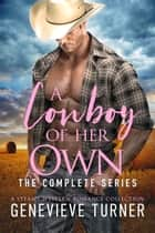 A Cowboy of Her Own - The Complete Series ebook by Genevieve Turner