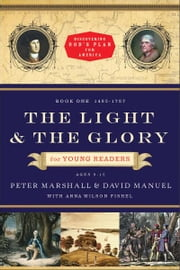The Light and the Glory for Young Readers (Discovering God's Plan for America) - 1492-1793 ebook by Peter Marshall,David Manuel,Anna Wilson Fishel