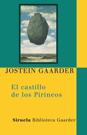 El castillo de los Pirineos ebook by Jostein Gaarder