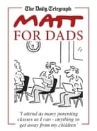 Matt for Dads ebook by Matt Pritchett